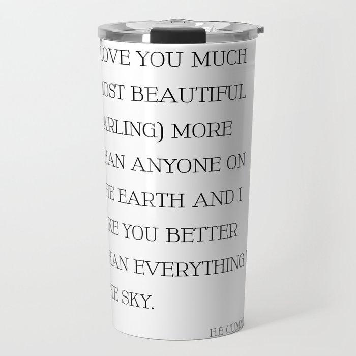 I Love You Much Most Beautiful Darling - EE Cummings Travel Mug