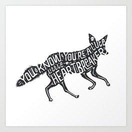 You know you're a cute little heartbreaker Art Print