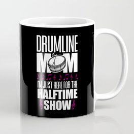 Drumline Mom Halftime Show Marching Band Coffee Mug