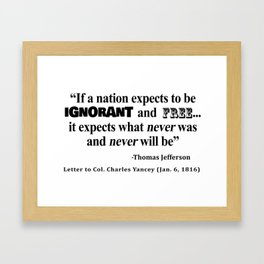 Ignorant and Free Thomas Jefferson Quote Framed Art Print