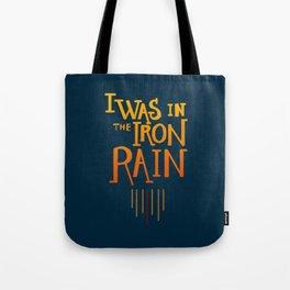 Iron rain Tote Bag