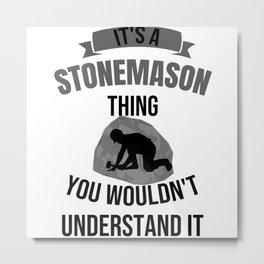 It's A Stonemason Thing | Stonemasonry Gifts Metal Print