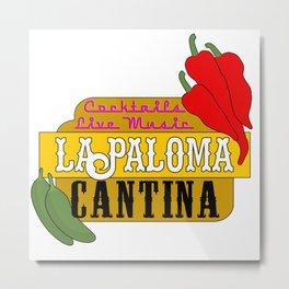 La Paloma Cantina Restaurant Sign Metal Print