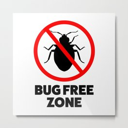 Bug free zone Metal Print