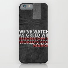 We've Watched As Greed... Slim Case iPhone 6s