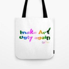 Make Art Ugly Again Tote Bag