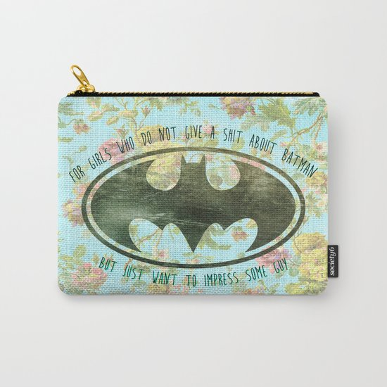 FOR GIRLS WHO DO NOT GIVE SHIT ABOUT BAT MAN Carry-All Pouch