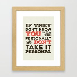 If They Don't Know You Personally Framed Art Print
