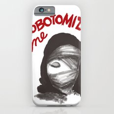 Lobotomize me. iPhone 6s Slim Case