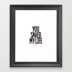You saved my life Framed Art Print
