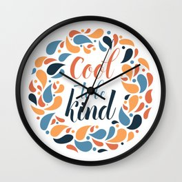 "Lettering ""Cool to be kind"" Wall Clock"