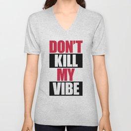 Don't Kill My Vibe Music Quote Unisex V-Neck