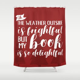 The Weather Outside is Frightful (Red) Shower Curtain