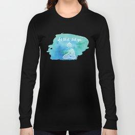 Let That Shit Go - Watercolor Buddha Long Sleeve T-shirt