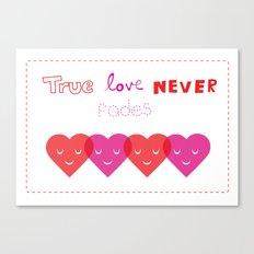 True Love Never Fades Canvas Print