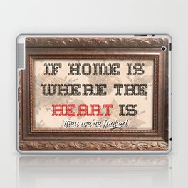 Home is where the  Laptop & iPad Skin