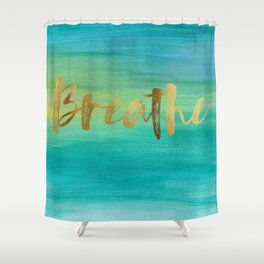 Breathe, Ocean Series 4 Shower Curtain