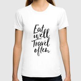 Printable Art,Eat Well Travel Often,Kitchen Decor,Travel Poster,Inspirational Quote,Motivational Art T-shirt