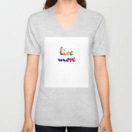 live more colorful design Unisex V-Neck