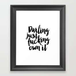PRINTABLE Art, Darling Just Fucking Own It,Funny Poster,Gift For Her,Darling I Love You,Kitchen Deco Framed Art Print