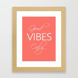 Good vibes only Living Coral Framed Art Print