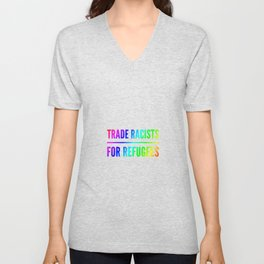 Trade racists for refugees gift Unisex V-Neck