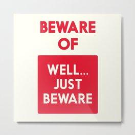 Beware of well just beware, safety hazard, gift ideas, dog, man cave, warning signal, vintage sign Metal Print