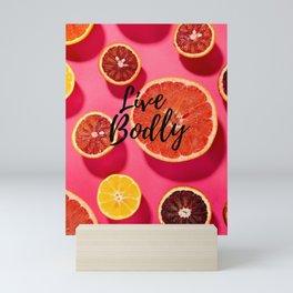 LIVE BODLY Mini Art Print