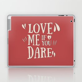 Love me if you dare Laptop & iPad Skin