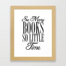 So many books so little time Framed Art Print