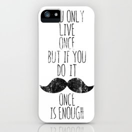 Life is one iPhone Case