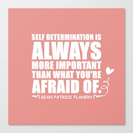 Flanery Self Determination Vs Fear Canvas Print