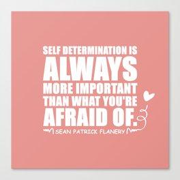 Flanery Self Determination Vs Fear Canvas Print