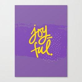 The Fuel of Joy Canvas Print