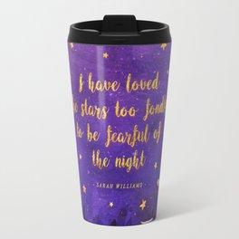 I have loved the stars Travel Mug