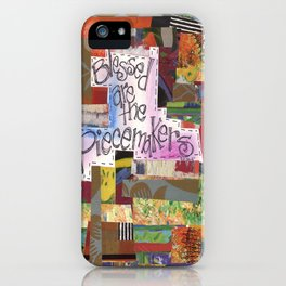 Blessed are the Piecemakers iPhone Case