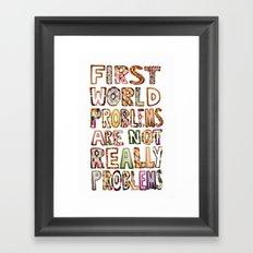 First World Problems *variation Framed Art Print