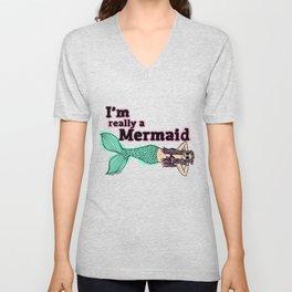 I'm Really A Mermaid  Unisex V-Neck