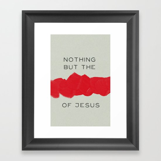 Nothing But The Blood Framed Art Print