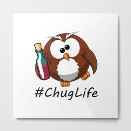 #ChugLife Drunk Owl Metal Print