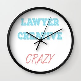 I'm A Lawyer That Means I'm Creative Cool Passionate And A Little Bit Crazy Wall Clock