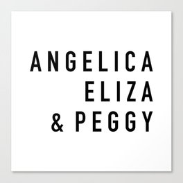 Angelica Eliza & Peggy - Hamilton Canvas Print