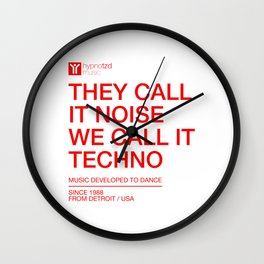 Electronic Music quote, They Call It Noise We Call It Techno Wall Clock