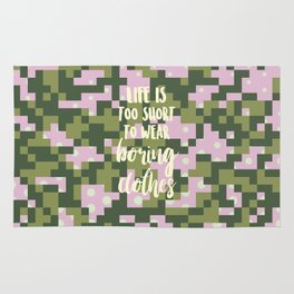 Life is too short to wear boring clothes Rug