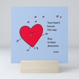 Your Heart Knows the Way Mini Art Print