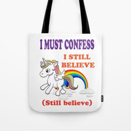 Awesome & Great Confess Tshirt Still Believe in unicorns Tote Bag