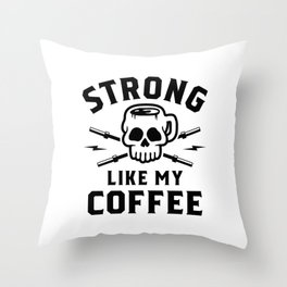 Strong Like My Coffee v2 Throw Pillow