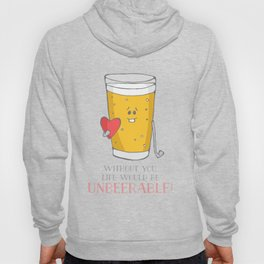 Life Would be Unbeerable! Hoody