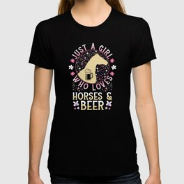 Just A Girl Who Loves Horses And Beer T-shirt