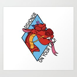 Dishonor on you! Art Print